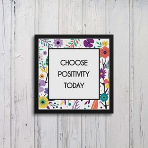 Choose Positivity Today Art Frames