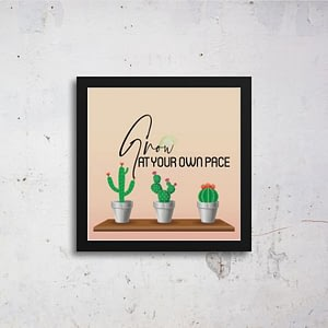 Grow At Your Own Pace Art Frames