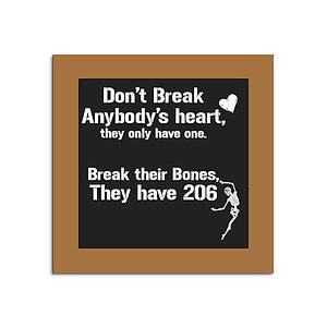 Don't Break Fridge Magnet