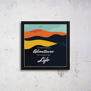 Adventure And Life Art Frames