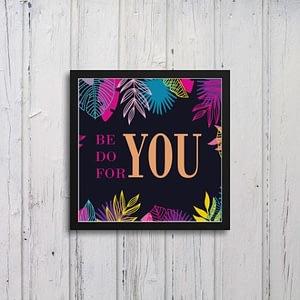 Be You Do You For You Art Frames