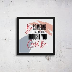 Be Someone Art Frames