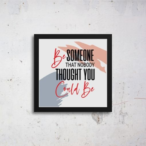 Be Someone Art Frames