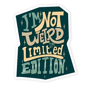 I'm not Weird Sticker | Vinyl Stickers